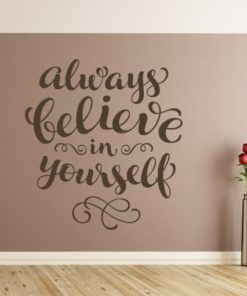 Stenska nalepka - Always Believe in Yourself