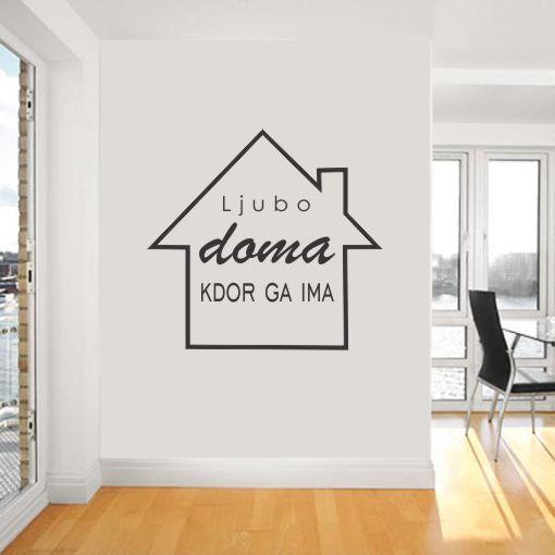 Primer družinske stenske nalepke Ljubo doma kdor ga ima hiška