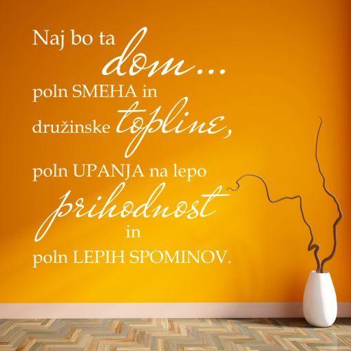 Primer družinske stenske nalepke Naj bo ta dom poln smeha in družinske topline, poln upanja na lepo prihodnost in poln lepih spominov..