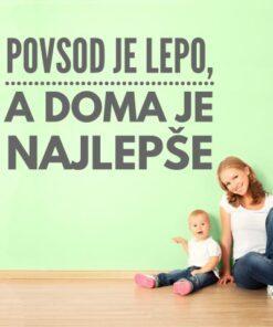 Primer slovenske družinske stenske nalepke Povsod je lepo a doma je najlepše