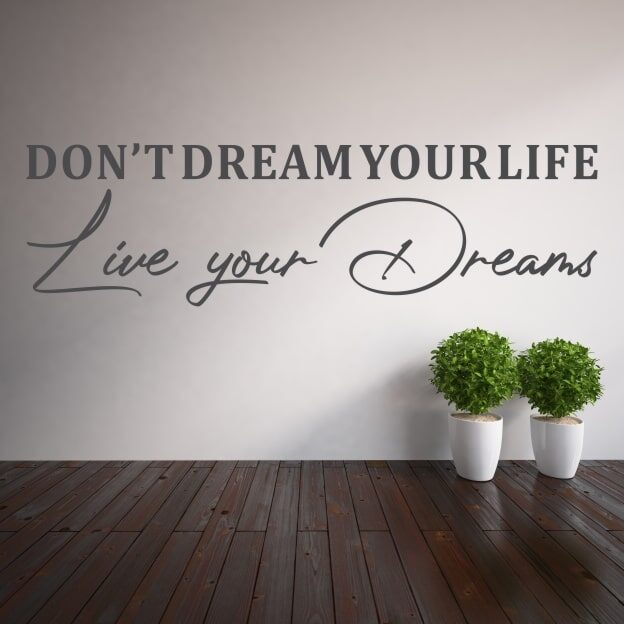 Stenska nalepka Don't dream your life Live your dreams